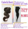 Free shipping Factory outlet price for Cinderella beauty Brazilian virgin human hair in good quality----Promotion sales!