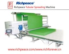 Richpeace Tubular Fabric Spreading Machine
