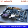 socket 478 motherboard 945 with DDR2 and 3xSATA
