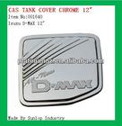 auto chrome parts for Isuzu D-max #001640 gas tank cover chrome for Isuzu d-max