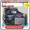 K000070900 LA-4571P motherboard for Toshiba A350-200 Laptop motherboard , systerm board , mainboard